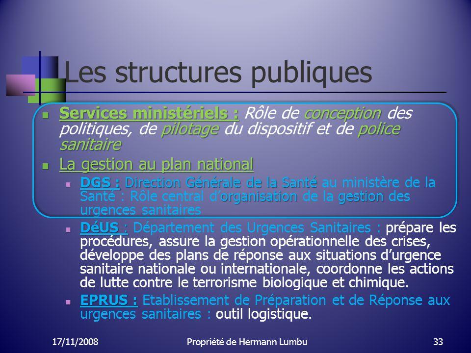 Les structures publiques Services ministériels : conception pilotage police sanitaire Services ministériels : Rôle de conception des politiques, de pi