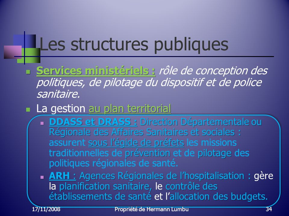 Les structures publiques Services ministériels : Services ministériels : rôle de conception des politiques, de pilotage du dispositif et de police san