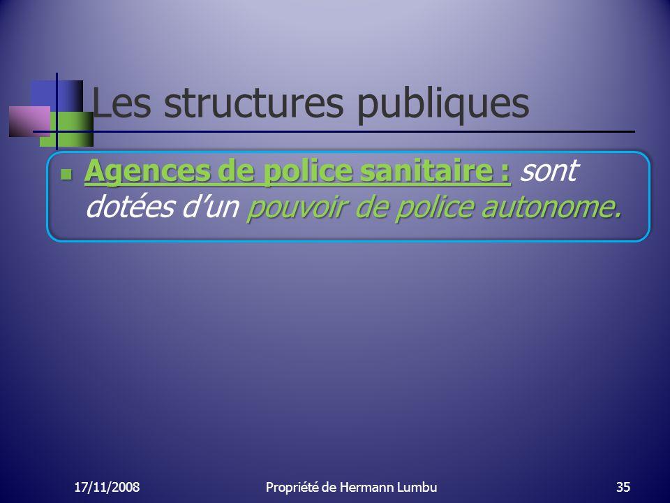 Les structures publiques Agences de police sanitaire : pouvoir de police autonome. Agences de police sanitaire : sont dotées dun pouvoir de police aut