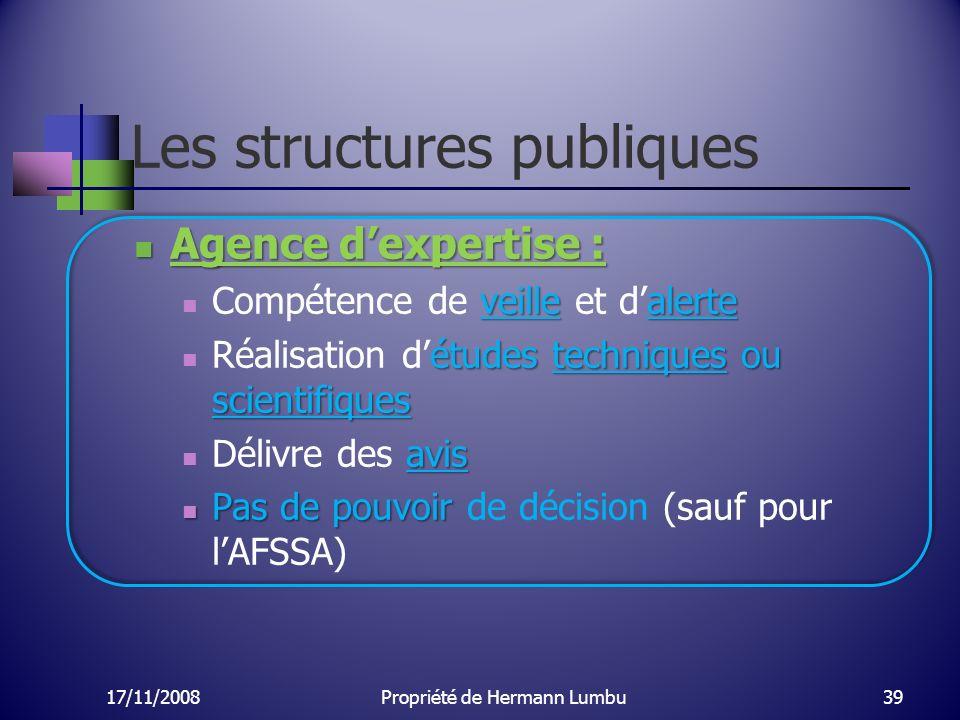 Les structures publiques Agence dexpertise : Agence dexpertise : veille alerte Compétence de veille et dalerte études techniques ou scientifiques Réal