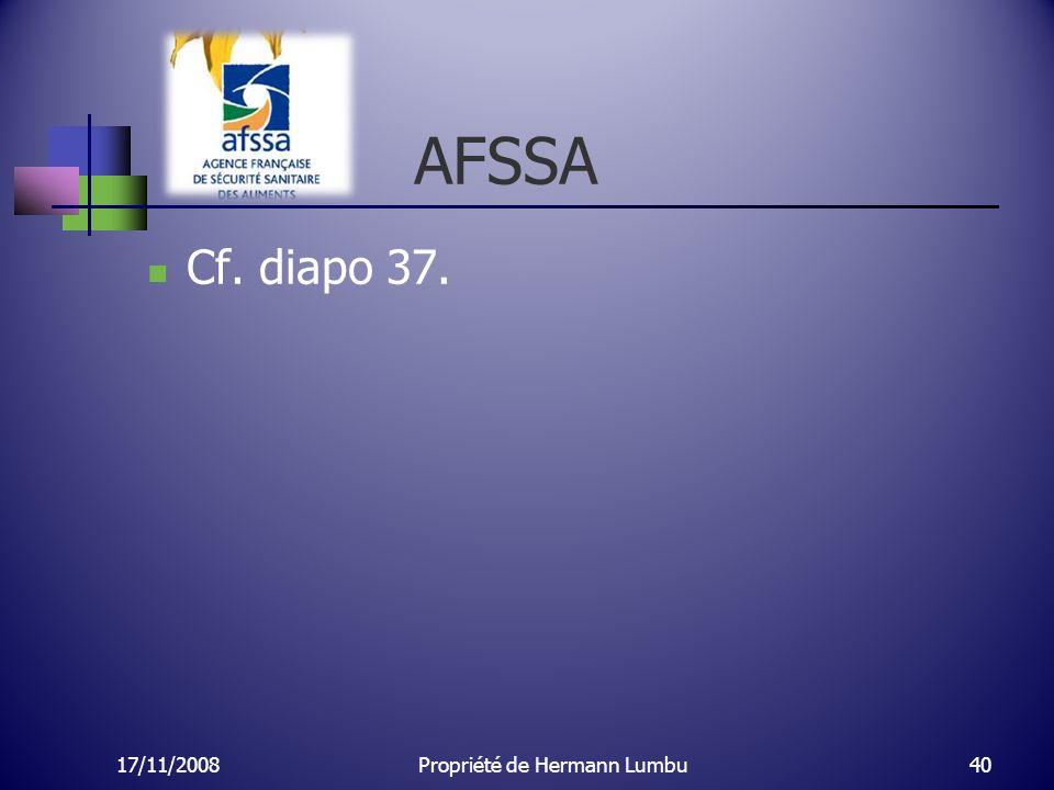 AFSSA Cf. diapo 37. 17/11/200840Propriété de Hermann Lumbu