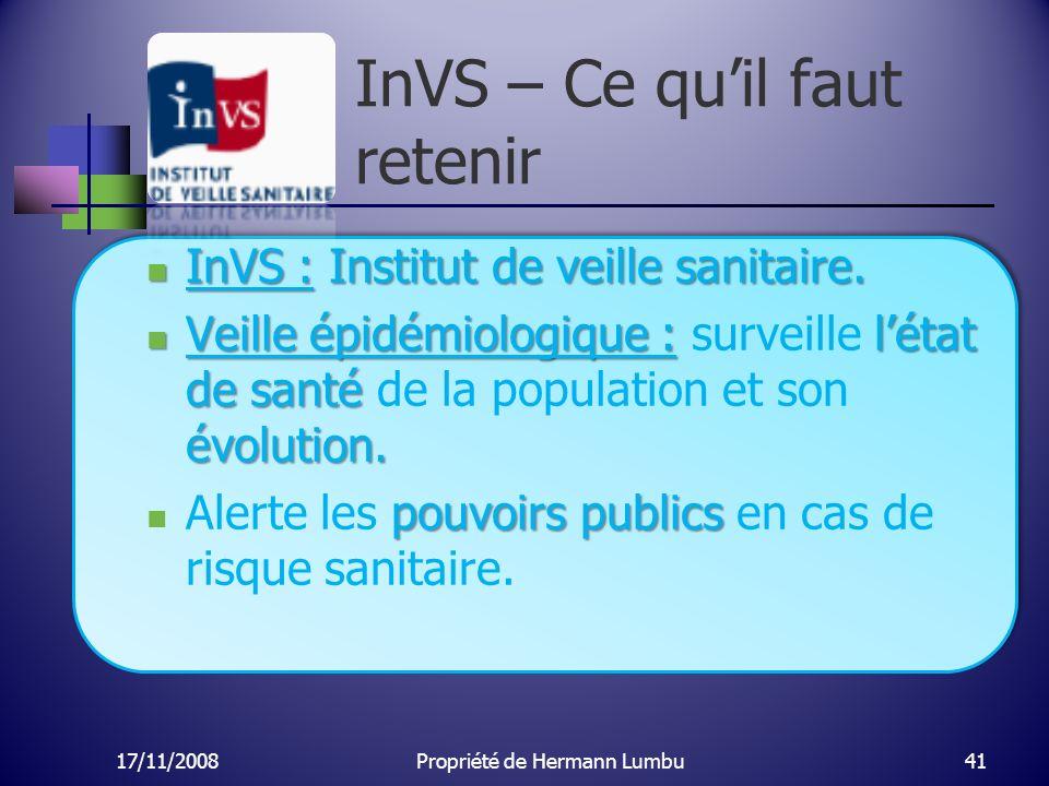 InVS – Ce quil faut retenir InVS : Institut de veille sanitaire. InVS : Institut de veille sanitaire. Veille épidémiologique : létat de santé évolutio