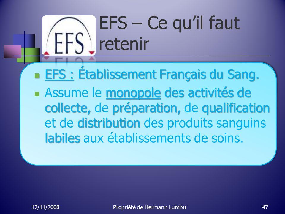 EFS – Ce quil faut retenir EFS : Établissement Français du Sang. EFS : Établissement Français du Sang. monopole des activités de collecte, préparation