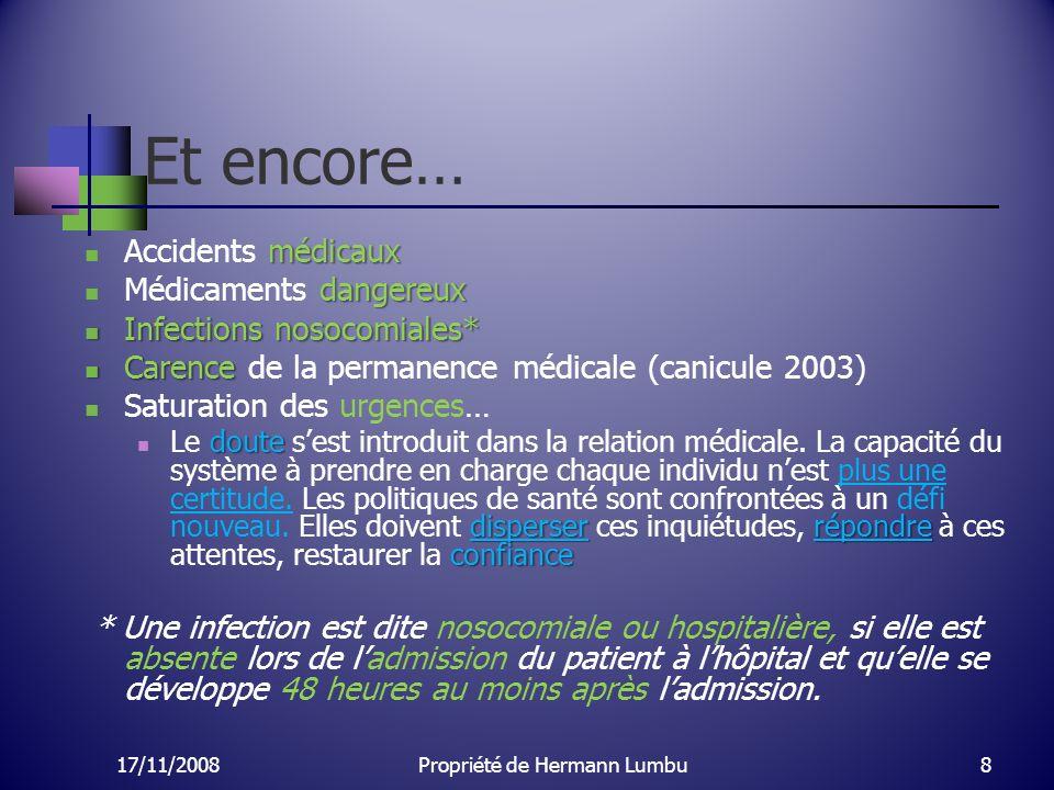 Et encore… médicaux Accidents médicaux dangereux Médicaments dangereux Infections nosocomiales* Infections nosocomiales* Carence Carence de la permane