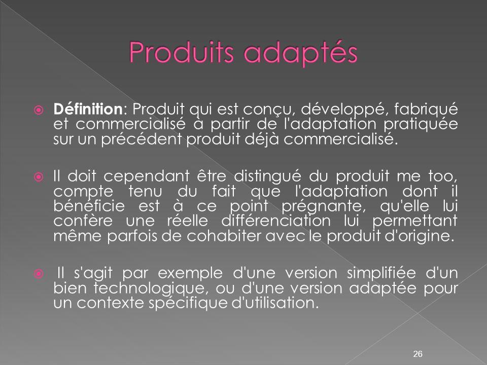 Définition : Produit qui est conçu, développé, fabriqué et commercialisé à partir de l'adaptation pratiquée sur un précédent produit déjà commercialis