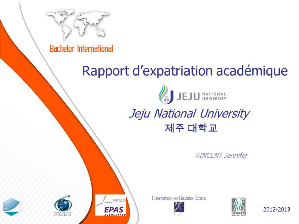 Rapport dexpatriation académique VINCENT Jennifer Jeju National University 2012-2013