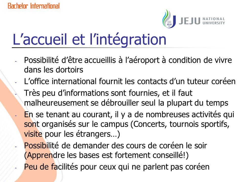 Laccueil et lintégration - Possibilité dêtre accueillis à laéroport à condition de vivre dans les dortoirs - Loffice international fournit les contact