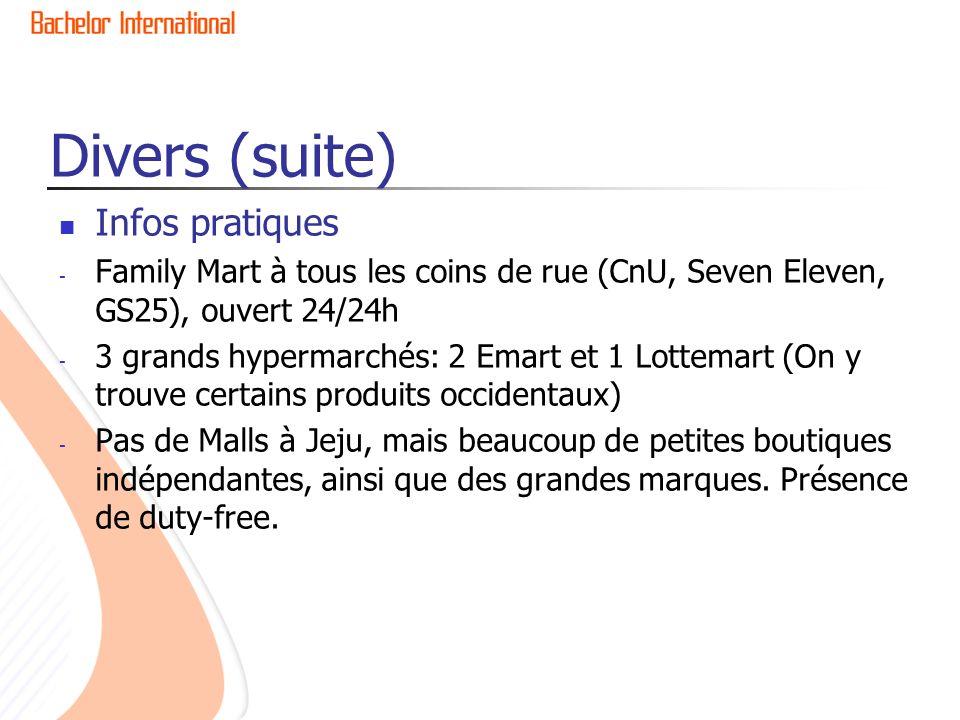 Divers (suite) Infos pratiques - Family Mart à tous les coins de rue (CnU, Seven Eleven, GS25), ouvert 24/24h - 3 grands hypermarchés: 2 Emart et 1 Lo
