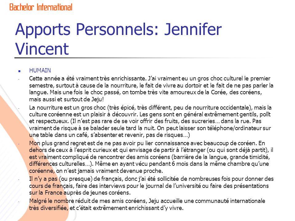 Apports Personnels: Jennifer Vincent HUMAIN - Cette année a été vraiment très enrichissante. Jai vraiment eu un gros choc culturel le premier semestre