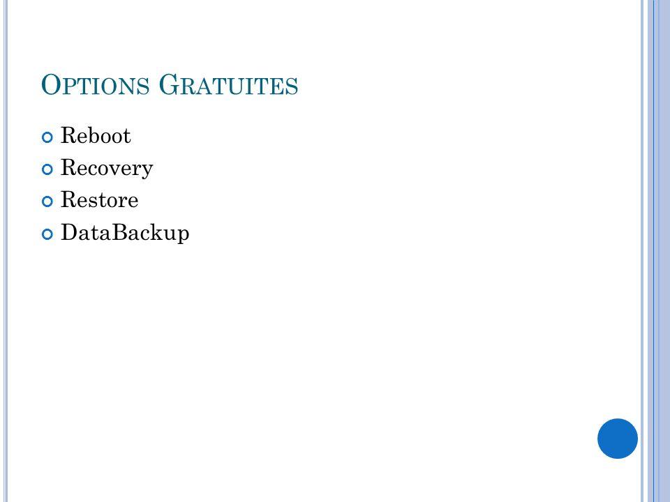 O PTIONS G RATUITES Reboot Recovery Restore DataBackup