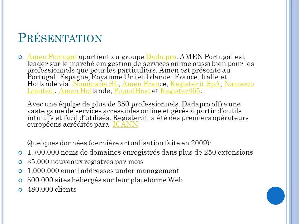 P RÉSENTATION Amen Portugal apartient au groupe Dada.pro. AMEN Portugal est leader sur le marché em gestion de services online aussi bien pour les pro