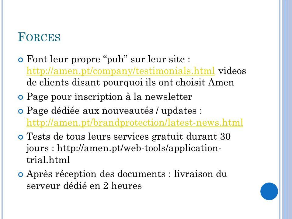 F ORCES Font leur propre pub sur leur site : http://amen.pt/company/testimonials.html videos de clients disant pourquoi ils ont choisit Amen http://am