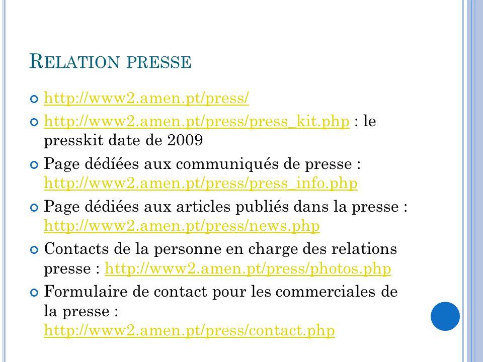 R ELATION PRESSE http://www2.amen.pt/press/ http://www2.amen.pt/press/press_kit.php : le presskit date de 2009 http://www2.amen.pt/press/press_kit.php