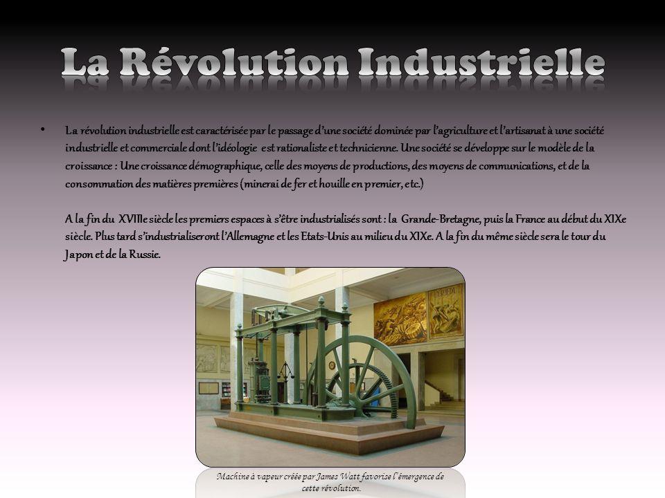 La révolution industrielle est caractérisée par le passage dune société dominée par lagriculture et lartisanat à une société industrielle et commercia