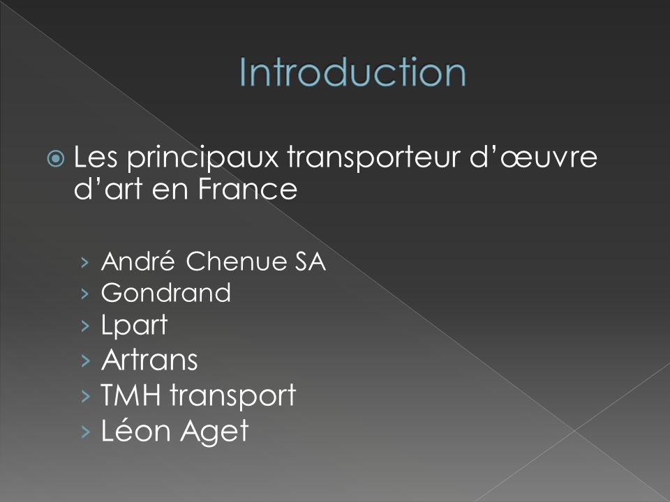 Les principaux transporteur dœuvre dart en France André Chenue SA Gondrand Lpart Artrans TMH transport Léon Aget
