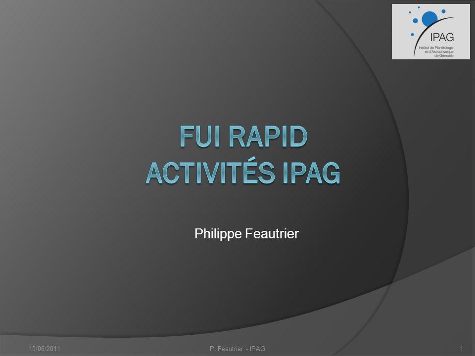 Philippe Feautrier 15/06/2011P. Feautrier - IPAG1