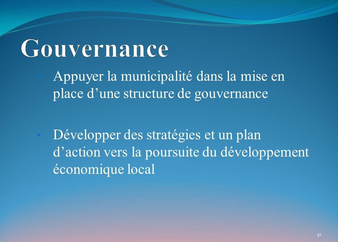 Appuyer la municipalité dans la mise en place dune structure de gouvernance Développer des stratégies et un plan daction vers la poursuite du développement économique local 41