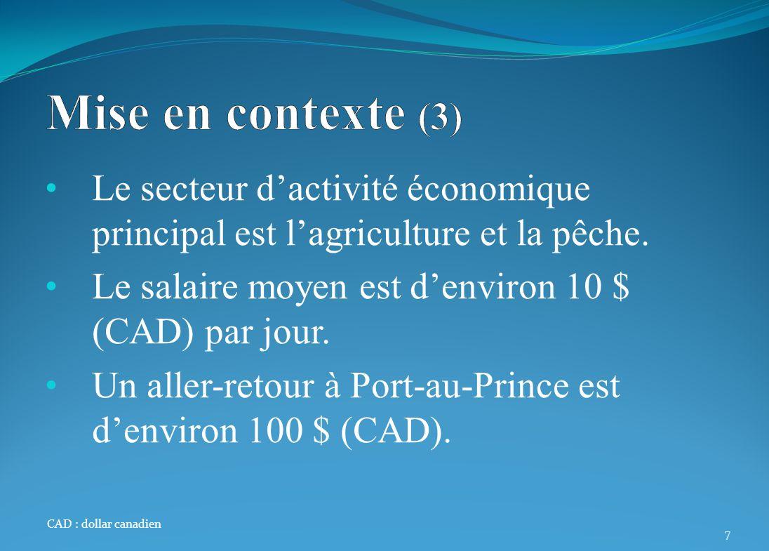 Le secteur dactivité économique principal est lagriculture et la pêche. Le salaire moyen est denviron 10 $ (CAD) par jour. Un aller-retour à Port-au-P