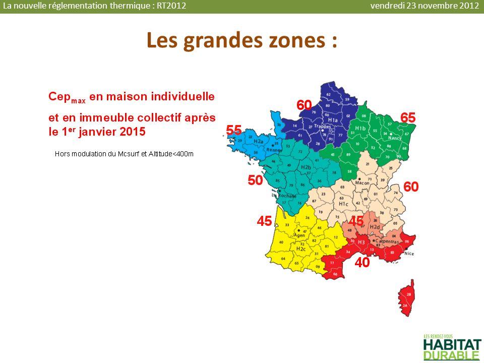 Les grandes zones : La nouvelle réglementation thermique : RT2012 vendredi 23 novembre 2012