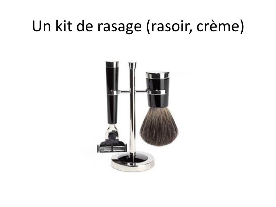 Un kit de rasage (rasoir, crème)