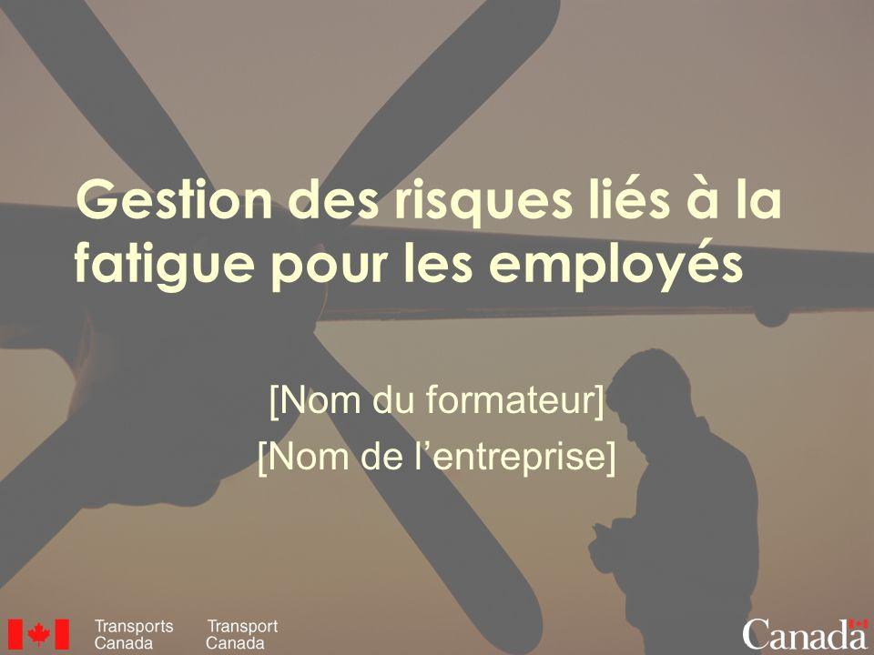 Gestion des risques liés à la fatigue pour les employés [Nom du formateur] [Nom de lentreprise]