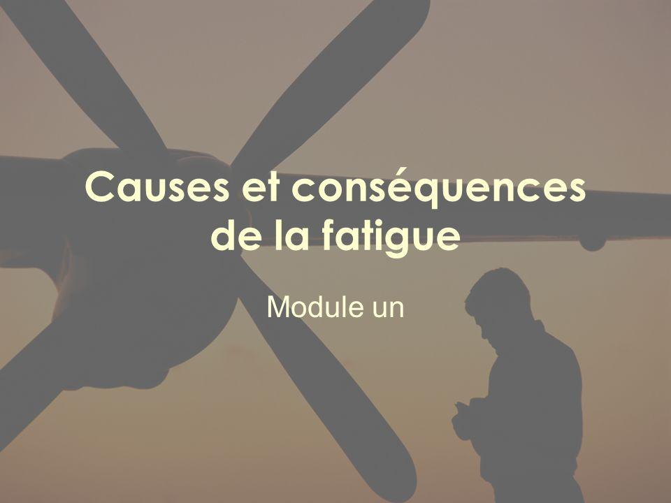 Causes et conséquences de la fatigue Module un