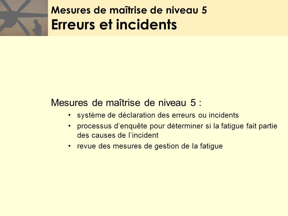 Mesures de maîtrise de niveau 5 Erreurs et incidents Mesures de maîtrise de niveau 5 : système de déclaration des erreurs ou incidents processus denqu