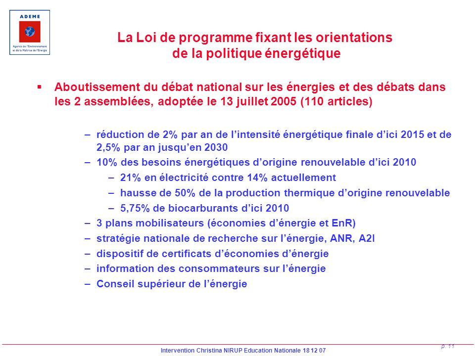 Intervention Christina NIRUP Education Nationale 18 12 07 p. 11 La Loi de programme fixant les orientations de la politique énergétique Aboutissement