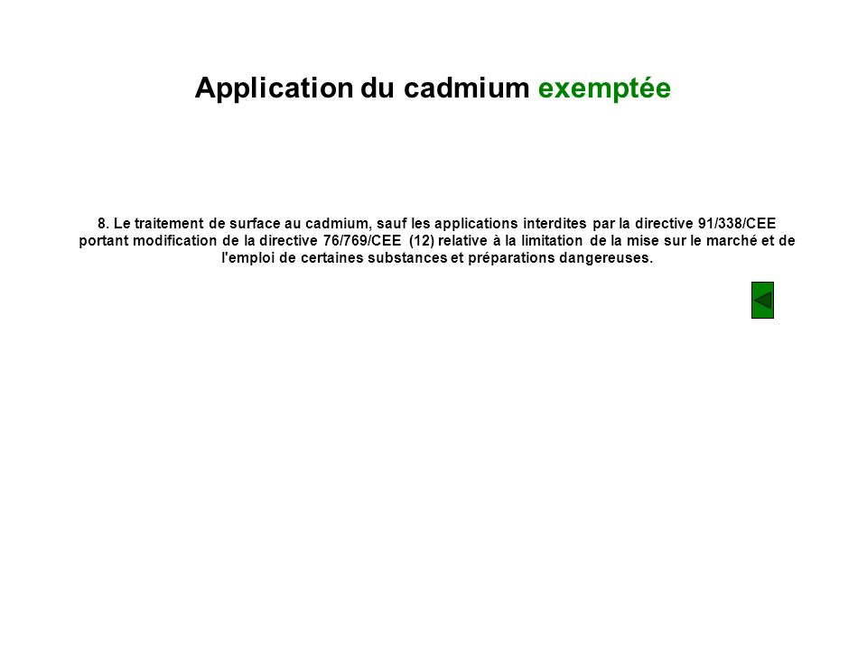 Application du cadmium exemptée 8.