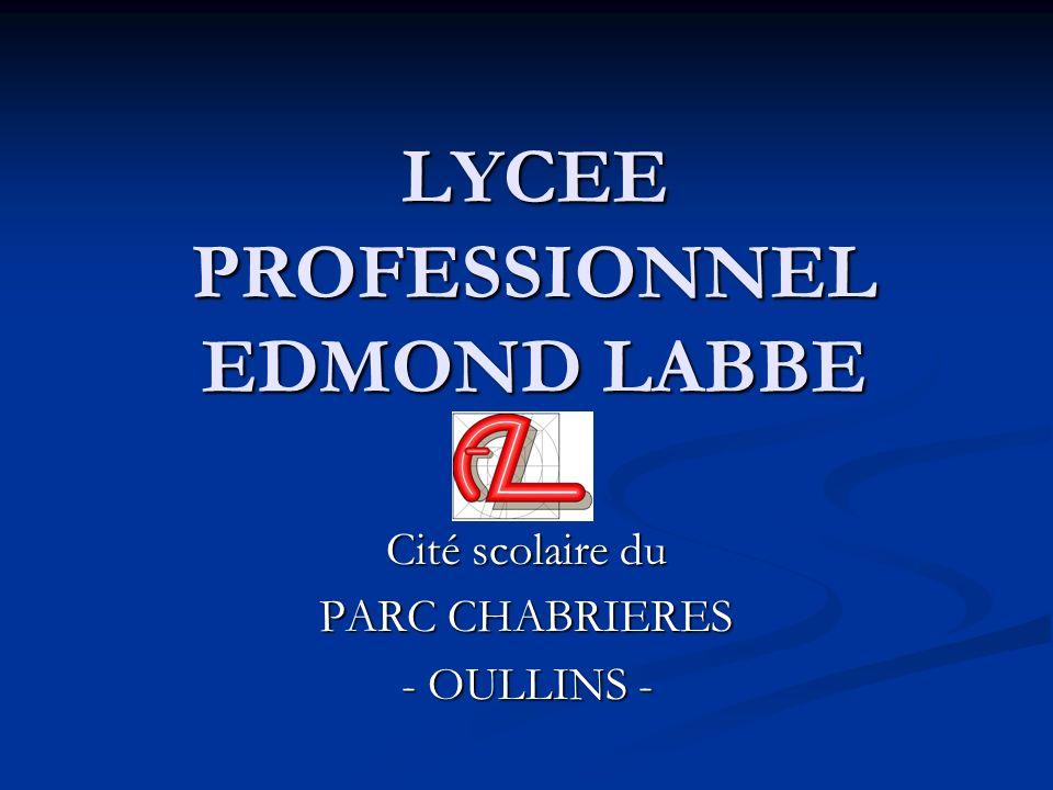 LYCEE PROFESSIONNEL EDMOND LABBE Cité scolaire du PARC CHABRIERES - OULLINS -