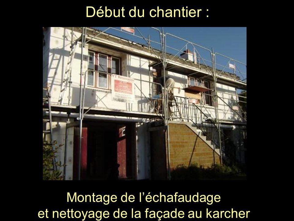 Début du chantier : Montage de léchafaudage et nettoyage de la façade au karcher