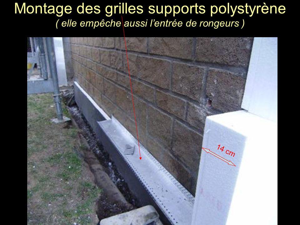 Montage des grilles supports polystyrène ( elle empêche aussi lentrée de rongeurs ) 14 cm
