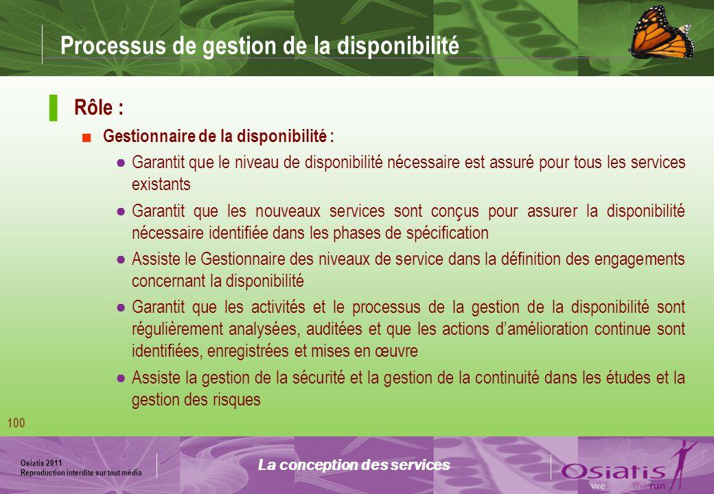 Osiatis 2011 Reproduction interdite sur tout média 101 Processus de gestion de la disponibilité La conception des services