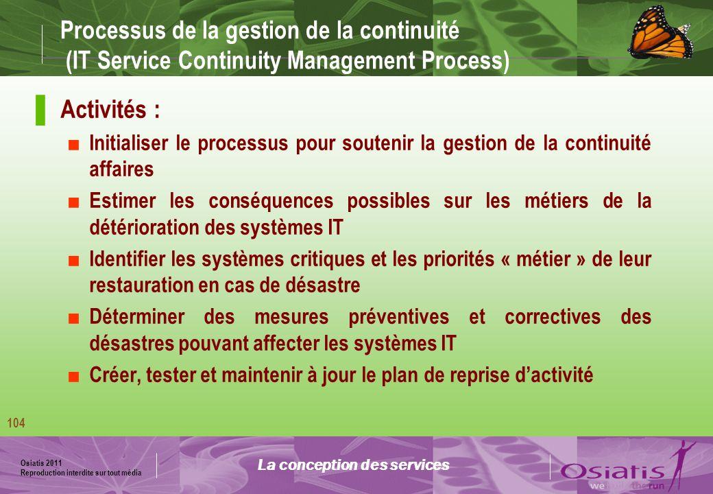 Osiatis 2011 Reproduction interdite sur tout média 105 Processus de la gestion de la continuité Gestion de la continuité métiers : La conception des services