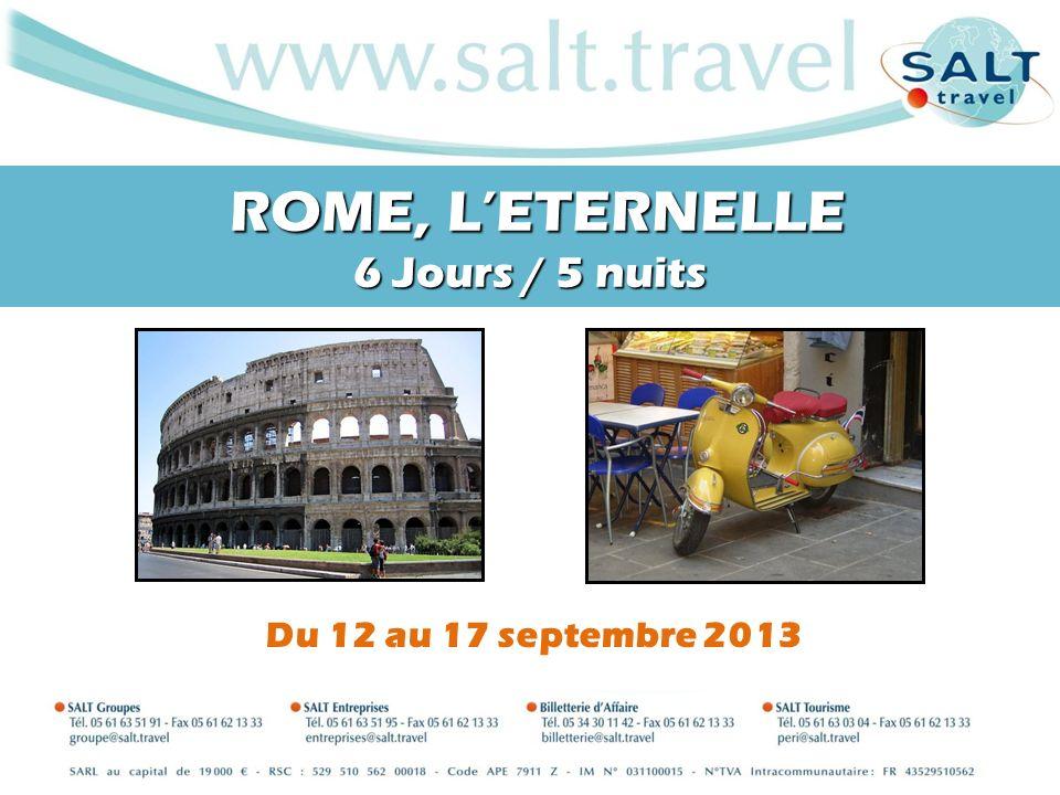 ROME, LETERNELLE 6 Jours / 5 nuits ROME, LETERNELLE 6 Jours / 5 nuits Du 12 au 17 septembre 2013