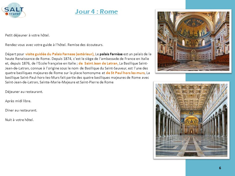 Jour 5 : Rome -Ostie – Rome Petit déjeuner à votre hôtel.