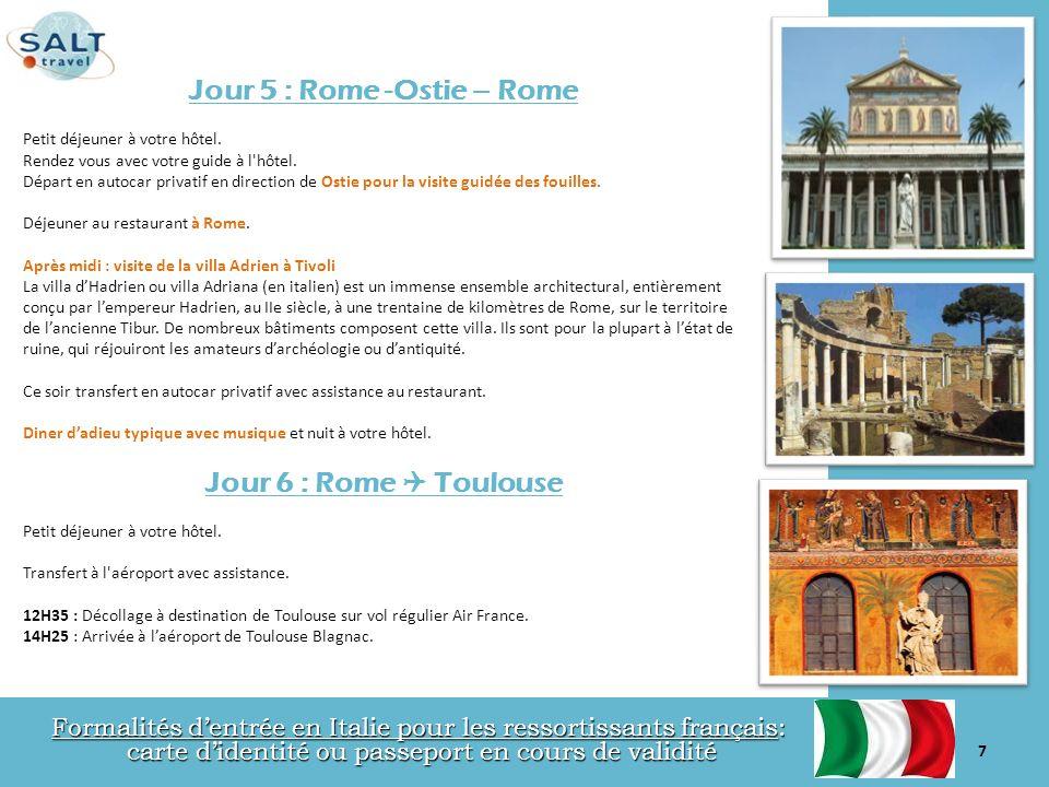 Jour 5 : Rome -Ostie – Rome Petit déjeuner à votre hôtel. Rendez vous avec votre guide à l'hôtel. Départ en autocar privatif en direction de Ostie pou
