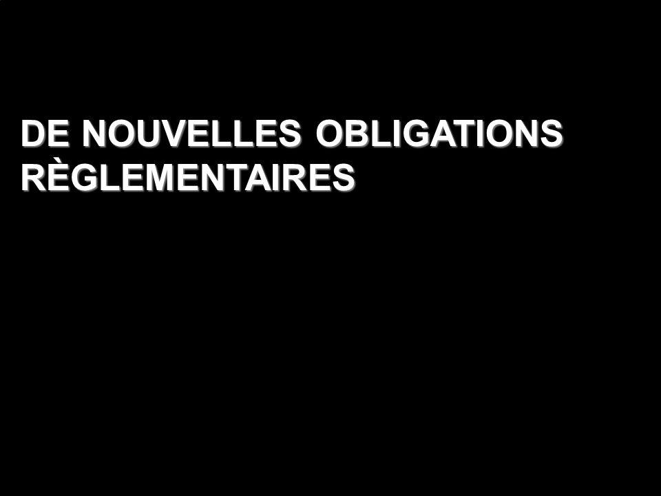DE NOUVELLES OBLIGATIONS RÈGLEMENTAIRES