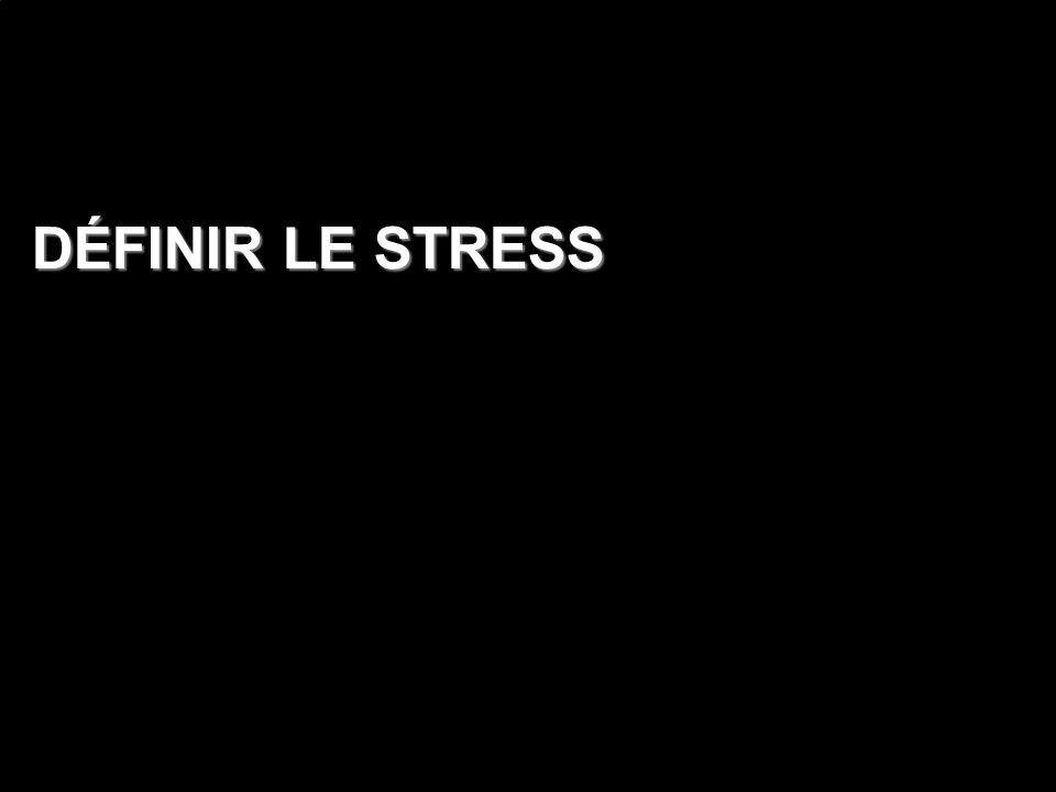 DÉFINIR LE STRESS