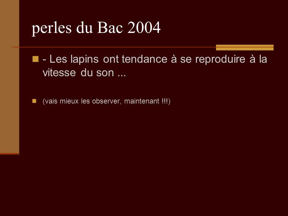 perles du Bac 2004 - Les lapins ont tendance à se reproduire à la vitesse du son...