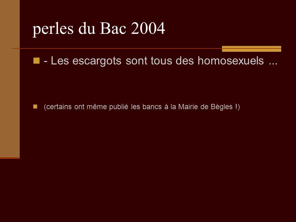 perles du Bac 2004 - Les escargots sont tous des homosexuels...