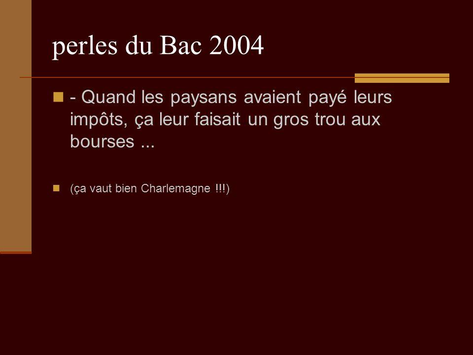 perles du Bac 2004 - Quand les paysans avaient payé leurs impôts, ça leur faisait un gros trou aux bourses...