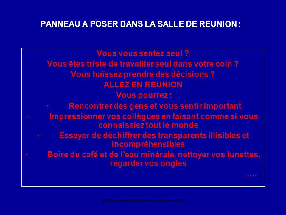 http://www.diaporamas-a-la-con.com PANNEAU A POSER DANS LA SALLE DE REUNION : Vous vous sentez seul .