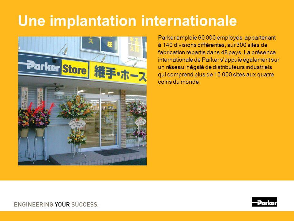 Une implantation internationale Parker emploie 60 000 employés, appartenant à 140 divisions différentes, sur 300 sites de fabrication répartis dans 48 pays.