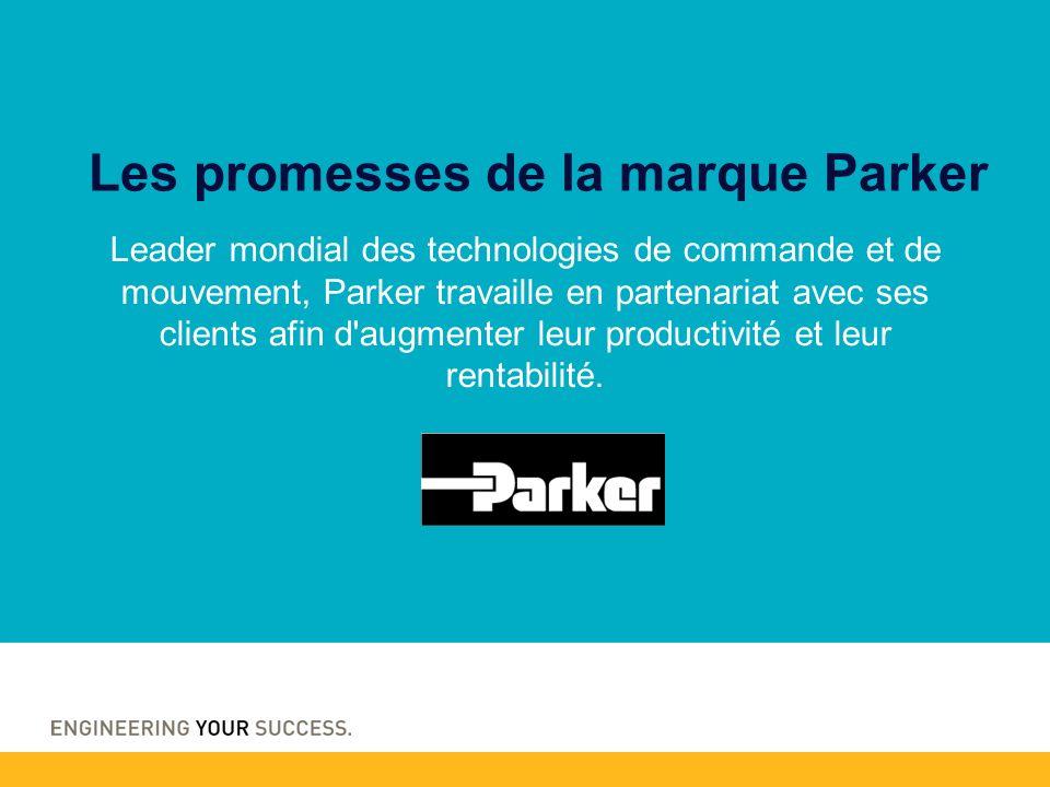 Leader mondial des technologies de commande et de mouvement, Parker travaille en partenariat avec ses clients afin d augmenter leur productivité et leur rentabilité.