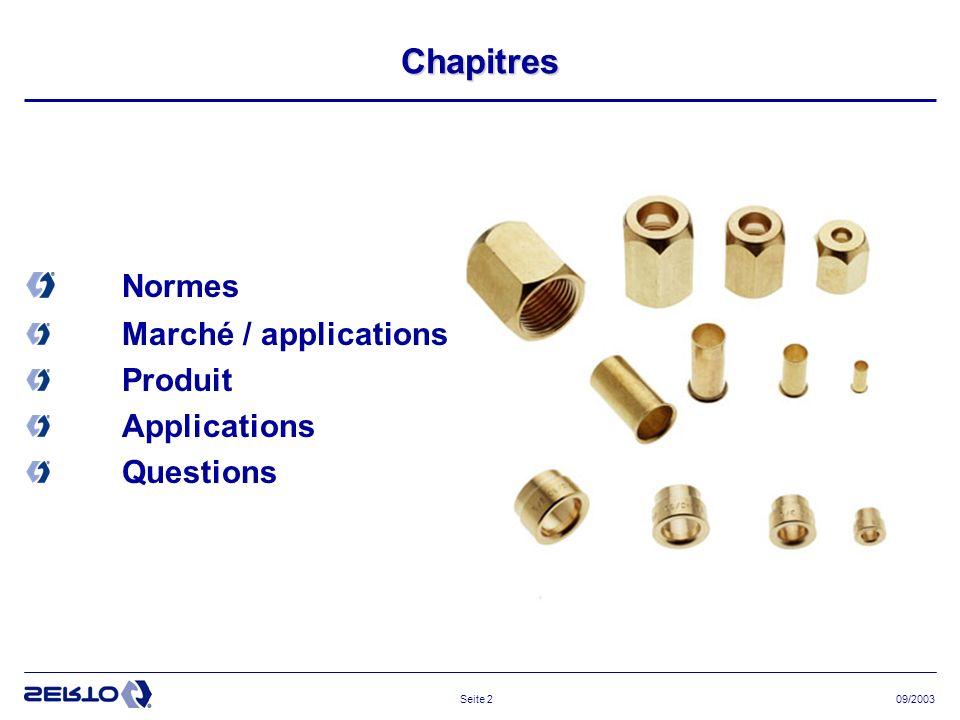 09/2003Seite 2 Chapitres Normes Marché / applications Produit Applications Questions