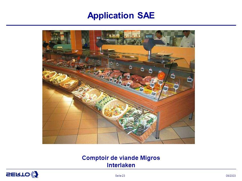 09/2003Seite 23 Application SAE Comptoir de viande Migros Interlaken