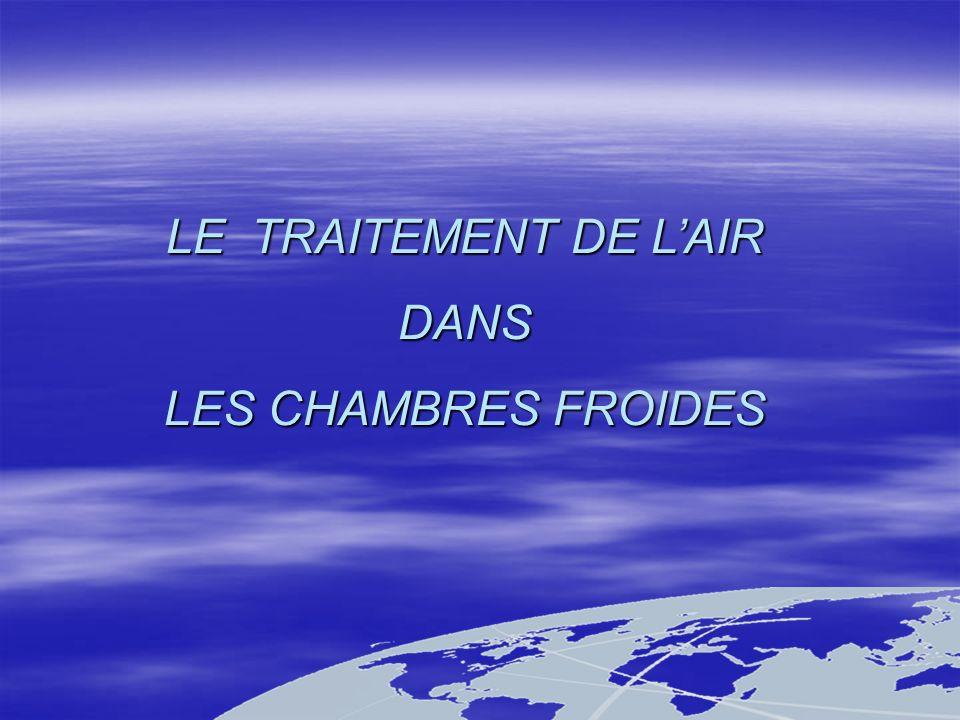 LE TRAITEMENT DE LAIR DANS LES CHAMBRES FROIDES
