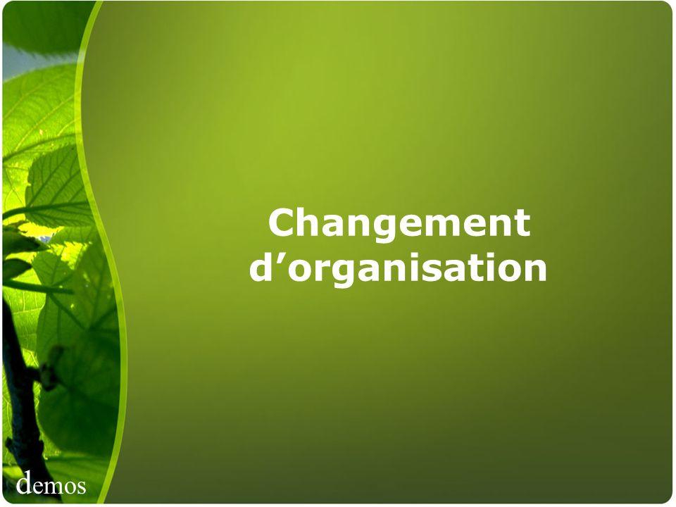 d emos Changement dorganisation