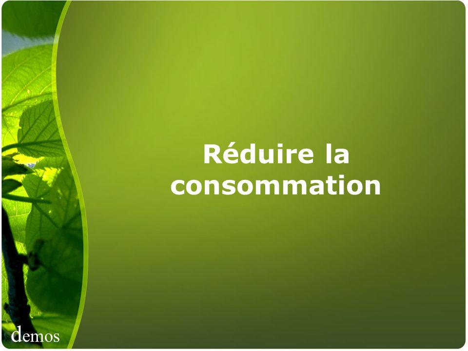 d emos Réduire la consommation